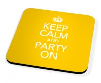 Kico Keep Calm Coaster - Party On